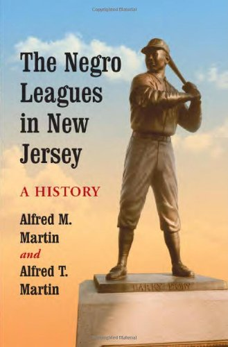 The Negro Leagues in New Jersey: A History
