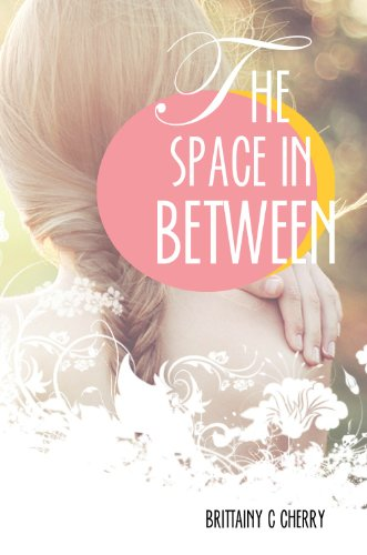 The Space in Between by [Cherry, Brittainy]