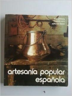 ARTESANIA POPULAR ESPAÑOLA: Amazon.es: M. A. Pelauzy, BLUME: Libros