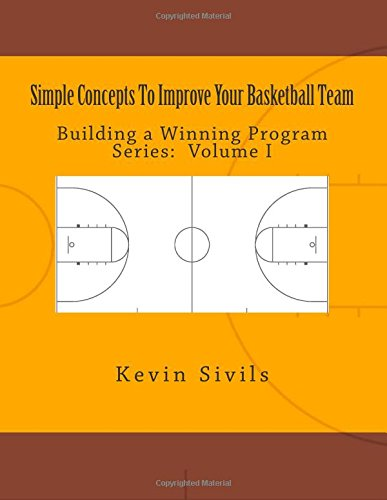 simple-concepts-to-improve-your-basketball-team-volume-one-building-a-winning-program-volume-1
