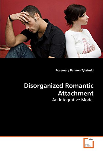 Disorganized Romantic Attachment: An Integrative Model