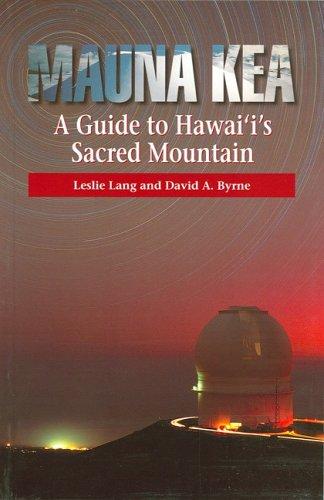 Mauna Kea, A Guide To Hawaii's Sacred Mountain