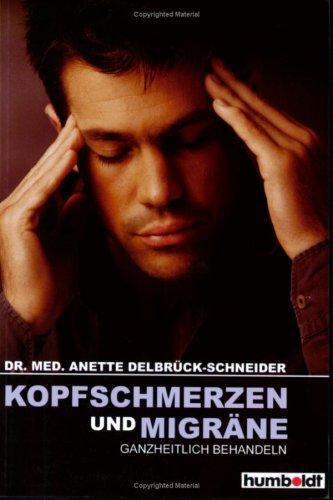 Kopfschmerzen und Migräne ganzheitlich behandeln