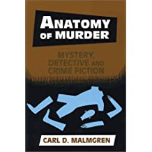 Anatomy of Murder: Mystery, Detective, and Crime Fiction