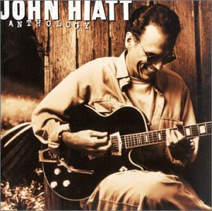 John Hiatt - Greatest Hits and More - Zortam Music