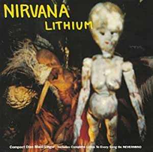 Lithium / Been a Son / Curmudgeon