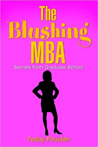 The Blushing MBA: (Secrets from Graduate School) by Fedra Pouideh (2005-11-14)