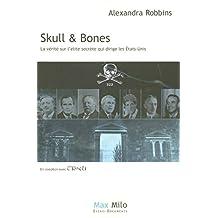 Skull et bones: La vérité sur l'élite secrète qui dirige les États-Unis
