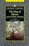 The Day of Silence and Other Stories, George R. Gissing, 0460872427