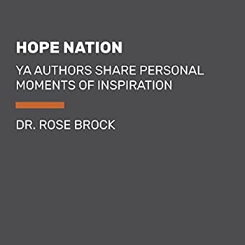 Hope Nation: YA Authors Share Personal Moments of Inspiration 152474185X Book Cover