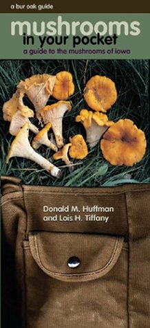 Mushrooms in Your Pocket: A Guide to the Mushrooms of Iowa (Bur Oak Guide)