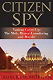 Citizen Spy, Robert W. Morgan, 0982720602