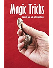 Magic Tricks: Guide with Coins, Cards, and Everyday Objects: Self-Working Card Tricks