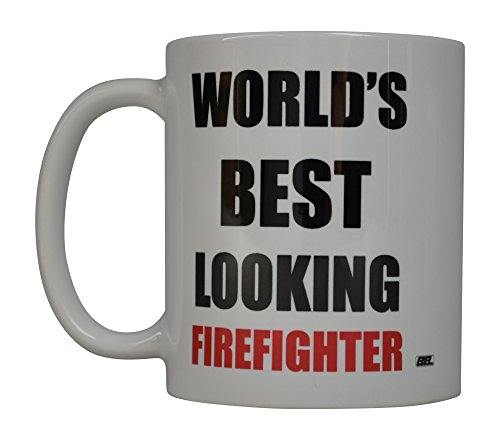 Funny Coffee Mug World's Best Looking Firefighter
