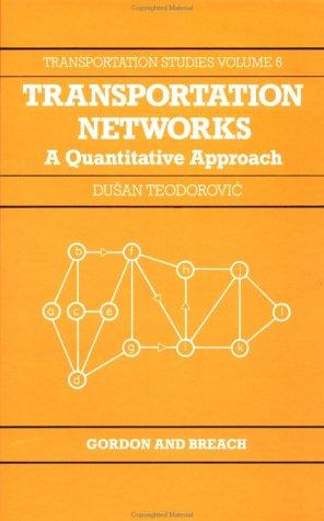 Transportation Netwks:Quantita (Transportation Studies) (Vol 6)