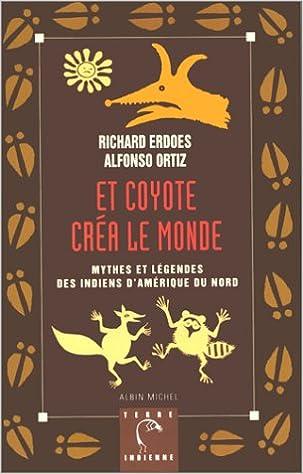Livre gratuits Et Coyote créa le monde : Mythes et légendes des Indiens d'Amérique du Nord, tome 2 pdf, epub ebook