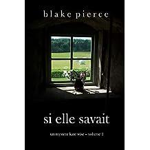 Si elle savait (Un mystère Kate Wise – Volume 1) (French Edition)