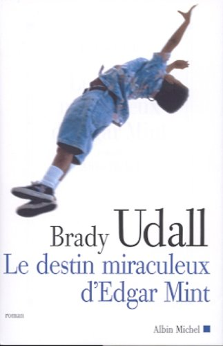 Mint Edgar (Destin Miraculeux D'Edgar Mint (Le) (Collections Litterature) (French Edition))
