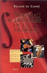 Nouveau dictionnaire de la musique. Edition 2000
