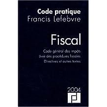 Code fiscal 2004 : Code général des impôts - Livre des procédures fiscales - Directives et Autres Textes