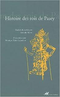 Histoire des rois de Pasey (Hikayat Raja Pasai) par  Anonyme