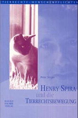 Henry Spira und die Tierrechtsbewegung (Tierrechte - Menschenpflichten)