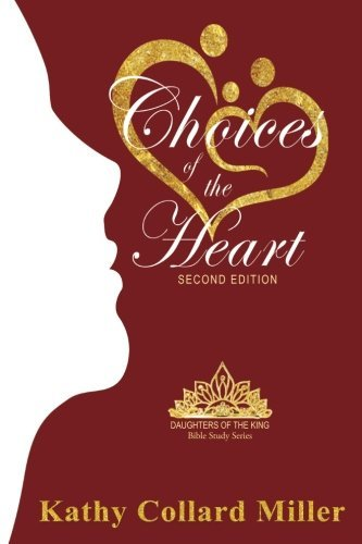 Book: Choices Of The Heart by Kathy Collard Miller