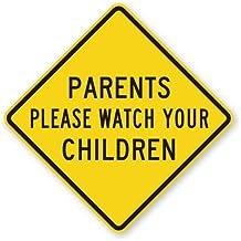 "Parents Please Watch Your Children High Intensity Grade Sign, 12"" x 12"""