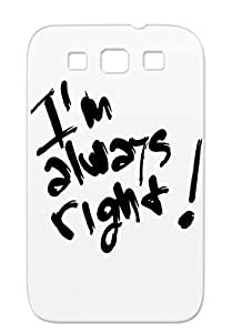 Im Always Right TPU Funny Quotations Shock-absorbent Black For Sumsang Galaxy S3 Case Cover