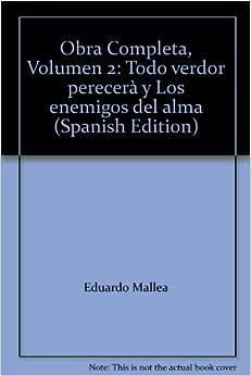 Book Obra Completa, Volumen 2: Todo verdor perecerà y Los enemigos del alma (Spanish Edition)