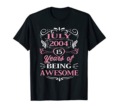 Born in July 2004 T-Shirt 15th Birthday Gifts 15 Years Old