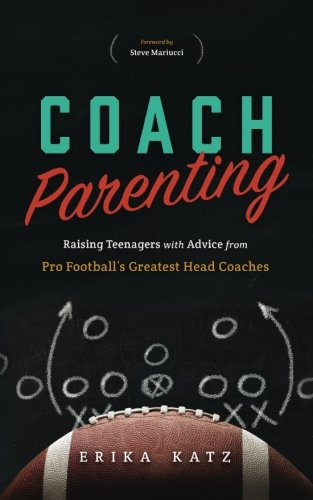 Coach Parenting: Raising Teenagers with Advice from Pro Football's Greatest Head Coaches (Whos The Best Basketball Player Right Now)