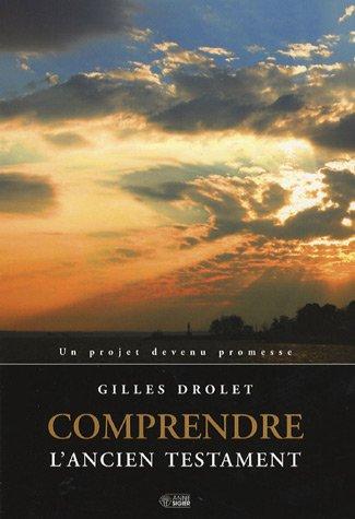 COMPRENDRE L'ANCIEN TESTAMENT: UN PROJET DEVENU PROMESSE