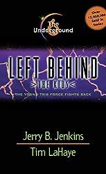 The Underground (Left Behind: The Kids Book 6)
