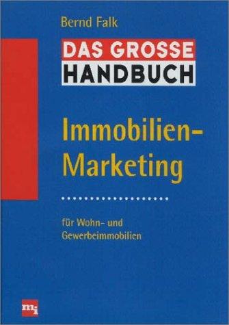 Das große Handbuch Immobilien-Marketing Gebundenes Buch – Juli 1997 Bernd Falk Momme Falk MI 3478239303