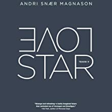 Love Star Audiobook by Andri Snaer Magnason Narrated by Christopher Kipiniak