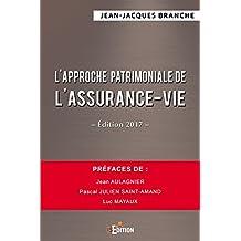 L'approche patrimoniale de l'assurance-vie - Édition 2017 (Faits de société) (French Edition)