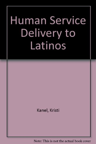 HUMAN SERVICE DELIVERY TO LATINOS