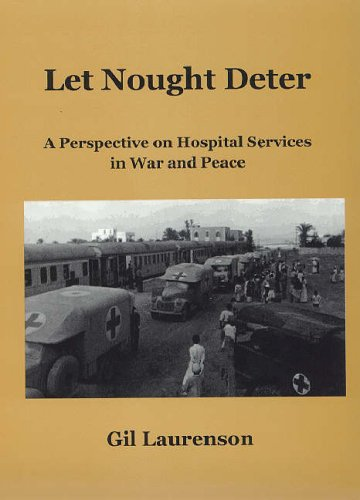 Let Nought Deter: A Perspective on Hospital Services in War and Peace