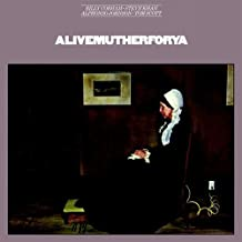 Alivemutherforya (Wounded Bird 2015 Reissue )