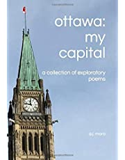 ottawa: my capital: a collection of exploratory poems