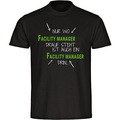 T-Shirt Nur wo Facility Manager drauf steht ist auch ein Facility Manager drin schwarz Herren Gr. S bis 5XL