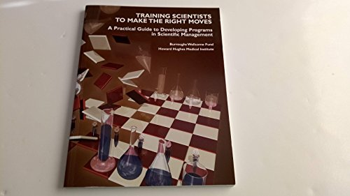 Training Scientists to Make the Right Moves A Practical Guide to Developing Programs in Scientific Management