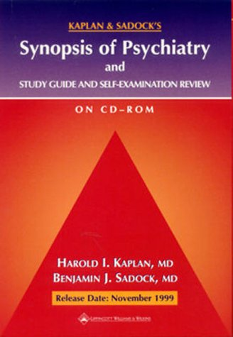 Kaplan and Sadock's Synopsis of Psychiatry and Study Guide and Self-Examination Review (CD-ROM for Windows & Macintosh)