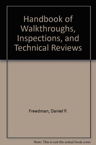 Handbook of walkthroughs, inspections, and technical reviews: Evaluating programs, projects, and products (Little, Brown
