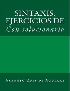 Sintaxis: ejercicios de: Volume 2 (Sintaxis por Alfonso Ruiz de Aguirre)