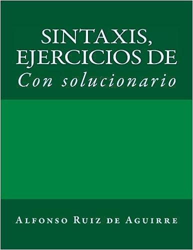 Sintaxis: ejercicios de: Volume 2 Sintaxis por Alfonso Ruiz de Aguirre: Amazon.es: Alfonso Ruiz de Aguirre: Libros