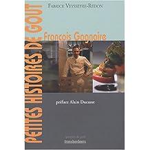 François Gagnaire: petites histoires de goût