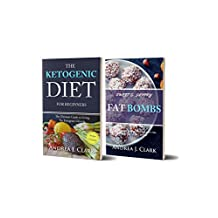 Ketogenic Diet Box Set: 2 in 1 - Including The Ketogenic Diet + 30 Keto-friendly Fat Bombs Recipes
