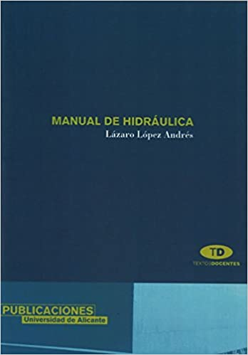 Manual de hidráulica: LAZARO LOPEZ ANDRES: 9788479083205: Amazon.com: Books